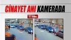 Kayseri'deki Cinayet Anı Saniye Saniye Görüntülendi