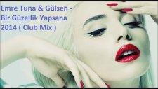 Emre Tuna | Gülşen - Bir Güzellik Yapsana 2014 ( Club Mix )