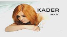 Kader - İllaki (2014)