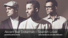 Akcent Feat Dollarman - Spanish Lover ( Sisterhoodlive Remix )