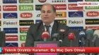 Teknik Direktör Karaman: Bu Maç Ders Olmalı