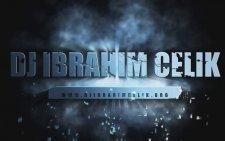 En Popüler Dj Ibrahim Celik Şarkıları