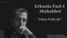 Erkan Parlak - Ayrılık ( Pakize Suda )