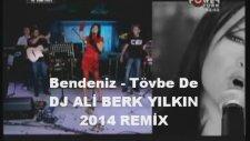 Bendeniz- Tövbe De - İbiza ( Dj Ali Berk Yılkın 2014 Remix )
