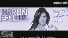 Tugba Ekinci - Hadi Kızım  ( Harun Erkezen Remix 2014 )