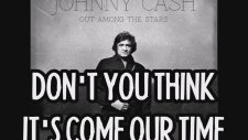 Johnny Cash Feat. June Carter - Don't You Think Our Time