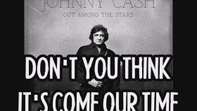 Johnny Cash - Feat. June Carter - Don't You Think Our Time