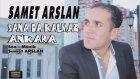 Samet Arslan - Sanada Kalmaz Ankara