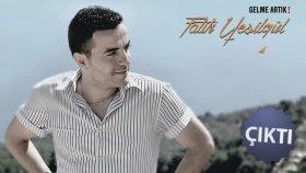 Fatih Yesilgul - Gelme Artık