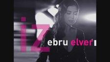 Ebru Elver - Aşk Arızalı Bende | İz 2012