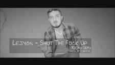 Lejyon - Shut The Fuck Up