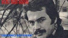 Orhan Gencebay - Bilmez İnsan Kadrini (1982)