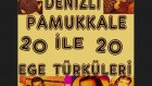 Denizli Türküsü - Çal Çökelez Zeybegi