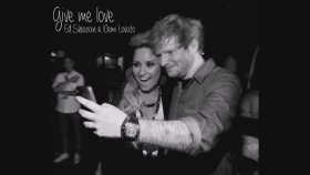 Ed Sheeran - Demi Lovato - Give Me Love