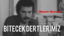 Orhan Gencebay - Bitecek Dertlerimiz (1978)