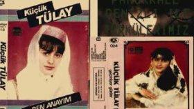 Küçük Tülay - Ben Anayım