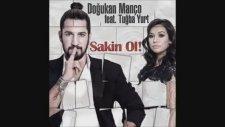 Doğukan Manço Feat Tuğba Yurt - Sakin Ol! (Radio Mix)