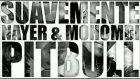 Nayer Ft Pitbull & Mohombi Suavemente