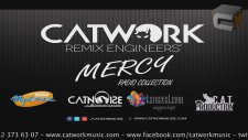 Catwork Remix Engineers - Mercy (Radio Collection)