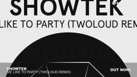 Showtek - We Like To Party (Twoloud Remix)