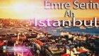 Emre Serin - Ah İstanbul Remix