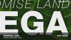 Promise Land Vega