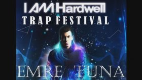 Emre Tuna & Hardwell - Everybody Is In The Place ( Trap Mix )