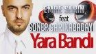 Emre Serin Feat Soner Sarıkabadayı - Yara Bandı