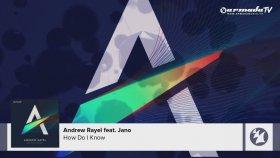 Andrew Rayel Feat. Jano - How Do I Know