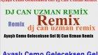 Ayaşlı Cemo Geleceksen Gel - Dj Can Uzman Remix