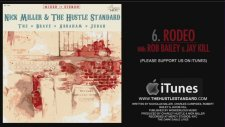 Nick Miller & The Hustle Standard Feat. Rob Bailey & Jay Kill - Rodeo