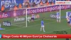 Diego Costa 40 Milyon Euro'ya Chelsea'de