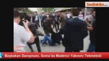 Başbakanlık Danışmanı, Soma'da Madenci Yakınını Tekmeledi!!