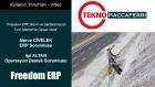 Freedom ERP, Bizim ve Sektörümüzün Tüm İsteklerine Cevap Verdi - Tekno Maccaferri