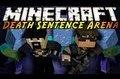Minecraft Mini-Game : Death Sentence Arena!