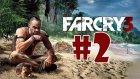 Far Cry 3 Bölüm 2