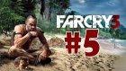 Far Cry 3 Bölüm 5