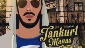 Tankurt Manas - Rap Darbesi