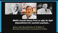 Müftü Bıyık, Vaazda Henry Ford'dan Örnek Verdi