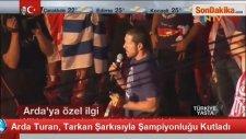 Arda Turan, Tarkan Şarkısıyla Şampiyonluğu Kutladı