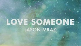 Jason Mraz - Love Someone