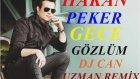 Hakan Peker Gece Gözlüm Dj Can Uzman Remix Part 2