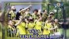 Fenerbahçeli Futbolculardan Özel Klip - YAŞA FENERBAHÇE
