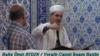 Cuma Vaaz'ı Yeraltı Camii İmam Hatibi   Hafız Ümit AYDIN