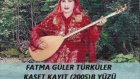 Fatma Güler Türküler Kaset B Yüzü 2005