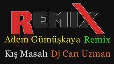 Adem Gümüşkaya - Kış Masalı Dj Can Uzman Remix