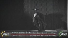 Ahmet Selçuk İlkan- Yanarım