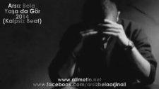 Arsız Bela - Yaşa Da Gör 2014 Yeni