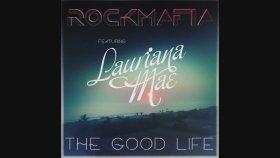 Rock Mafia - Good Life Ft. Lauriana Mae