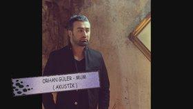 Orhan Güler - Mum ( Akustik Versiyon )